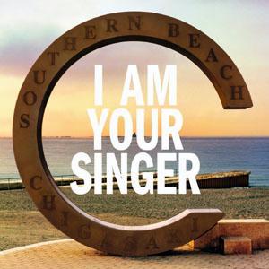 I AM YOUR SINGER [ サザンオールスターズ ]