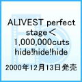 ALIVEST perfect stage<1,000,000cuts hide!hide!hide