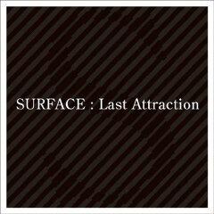 【楽天ブックスならいつでも送料無料】Last Attraction [ SURFACE ]