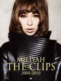 MILIYAH THE CLIPS 2004-2010 【初回生産限定】