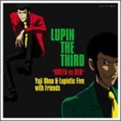 """【楽天ブックスならいつでも送料無料】LUPIN THE THIRD """"GREEN vs RED"""" [ Yuji Ohno & Lupint..."""