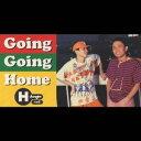 【送料無料】GOING GOING HOME [ H Jungle with t ]