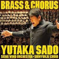 BRASS&CHORUS 吹奏楽と合唱の祭典 [ 佐渡裕 ]