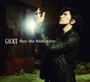 【送料無料】Stay the Ride Alive(初回限定CD+2DVD) [ GACKT ]