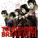 BREAK OUT!(CD+DVD) [ 東方神起 ]