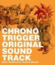 【DS版】クロノ・トリガー オリジナル・サウンドトラック(CD+DVD) [ (ゲーム・ミュージック) ]