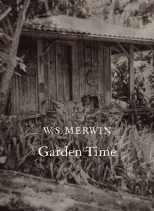 Garden Time GARDEN TIME [ W. S. Merwin ]