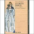 【輸入楽譜】ドニゼッティ, Gaetano: オペラ「ルクレツィア・ボルジア」 (伊語) (紙装) [ ドニゼッティ, Gaetano ]