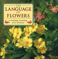 【楽天ブックスならいつでも送料無料】The Language of Flowers: An Anthology of Paintings, P...