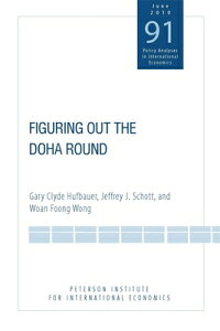 Figuring Out the Doha Round FIGURING OUT THE DOHA ROUND (Policy Analyses in International Economics) [ Gary Clyde Hufbauer ]