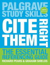 Cite Them Right: The Essential Referencing Guide PALGRAVE STUDY SKILLS CITE-10E (Palgrave Study Skills) [ Richard Pears ]