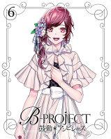 B-PROJECT 鼓動*アンビシャス 6【Blu-ray】