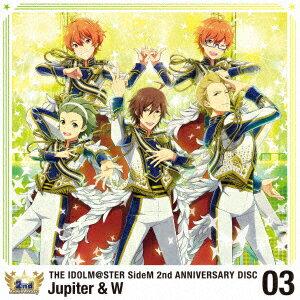 ゲームミュージック, その他 THE IDOLMSTER SideM 2nd ANNIVERSARY DISC 03 Jupiter W