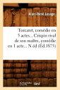 Turcaret, Comedie En 5 Actes. ...
