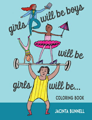 Girls Will Be Boys Will Be Girls: A Coloring Book画像