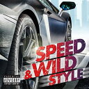 SPEED & WILD STYLE [ (V.A.) ]