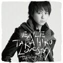【送料無料】Love Story [ EXILE TAKAHIRO ]