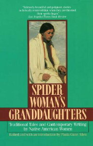 Spider Woman's Granddaughters: Traditional Tales and Contemporary Writing by Native American Women SPIDER WOMANS GRANDDAUGHTERS [ Paula Gunn Allen ]