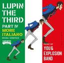 ルパン三世 PART 4 オリジナル・サウンドトラック〜MORE ITALIANO [ ユー・…