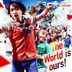 【楽天ブックスならいつでも送料無料】The World is ours ! [ ナオト・インティライミ ]