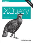 Xquery: Search Across a Variety of XML Data XQUERY 2/E [ Priscilla Walmsley ]