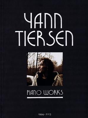Yann Tiersen - Piano Works: 1994-2003 [ Yann Tiersen ]
