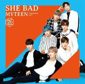 SHE BAD -Japanese ver.- (初回限定盤A CD+DVD)