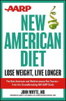 AARP New American Diet: Lose Weight, Live Longer AARP NEW AMER DIET [ John Whyte ]