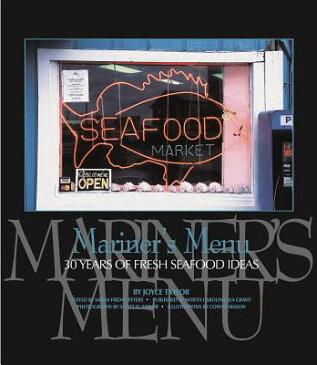 Mariner's Menu: 30 Years of Fresh Seafood Ideas MARINERS MENU [ Joyce Taylor ]