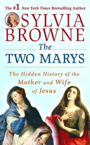 The Two Marys: The Hidden History of the Mother and Wife of Jesus 2 MARYS 4D [ Sylvia Browne ]
