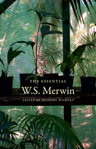 The Essential W.S. Merwin ESSENTIAL WS MERWIN [ W. S. Merwin ]