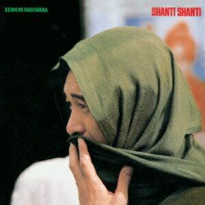 SHANTI SHANTI LIVE [ 萩原健一 ]