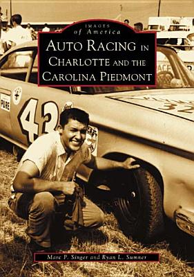 Auto Racing in Charlotte and the Carolina Piedmont画像