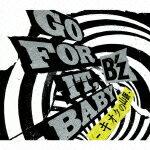 【送料無料】GO FOR IT, BABY -キオクの山脈ー