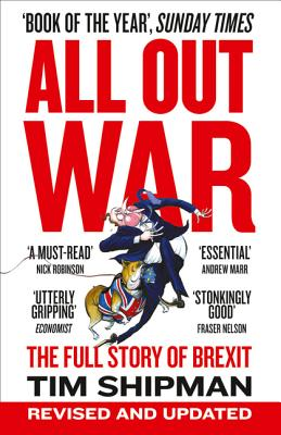 All Out War: The Full Story of How Brexit Sank Britain's Political Class画像