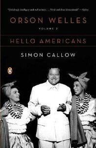 Hello Americans ORSON WELLES V02 HELLO AMER (Orson Welles) [ Simon Callow ]