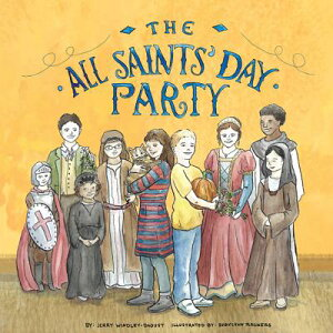 The All Saints' Day Party ALL SAINTS DAY PARTY [ Jerry Windley-Daoust ]