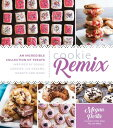 Cookie Remix: An Incredible Collection of Treats Inspired by Sodas, Candies, Ice Creams, Donuts and COOKIE REMIX [ Megan Porta ]