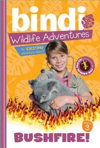 Bushfire!: A Bindi Irwin Adventure BUSHFIRE (Bindi Wildlife Adventures) [ Bindi Irwin ]