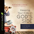 Keeping Your Kids on God's Side: 40 Conversations to Help Them Build a Lasting Faith KEEPING YOUR KIDS ON GODS S 8D [ Natasha Crain ]