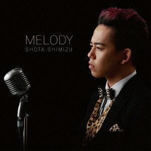 【送料無料】MELODY(CD+DVD) [ 清水翔太 ]