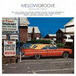 【送料無料】MELLOW GROOVE -Sunnyside Feelin'-