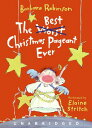 The Best Christmas Pageant Ever BEST XMAS PAGEANT EVER 2D [ Barbara Robinson ]