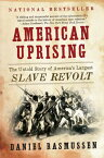 American Uprising: The Untold Story of America's Largest Slave Revolt AMER UPRISING [ Daniel Rasmussen ]