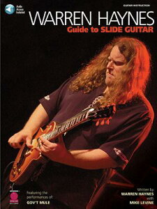 Warren Haynes - Guide to Slide Guitar WARREN HAYN - GT SLIDE GUITAR [ Mike Levine ]