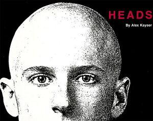 Heads HEADS [ Alex Kayser ]