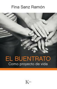 El Buentrato: Como Proyecto de Vida SPA-BUENTRATO [ Fina Sanz Ramon ]