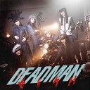 DEADMAN (Music Video盤 CD+DVD) [ BiSH ]
