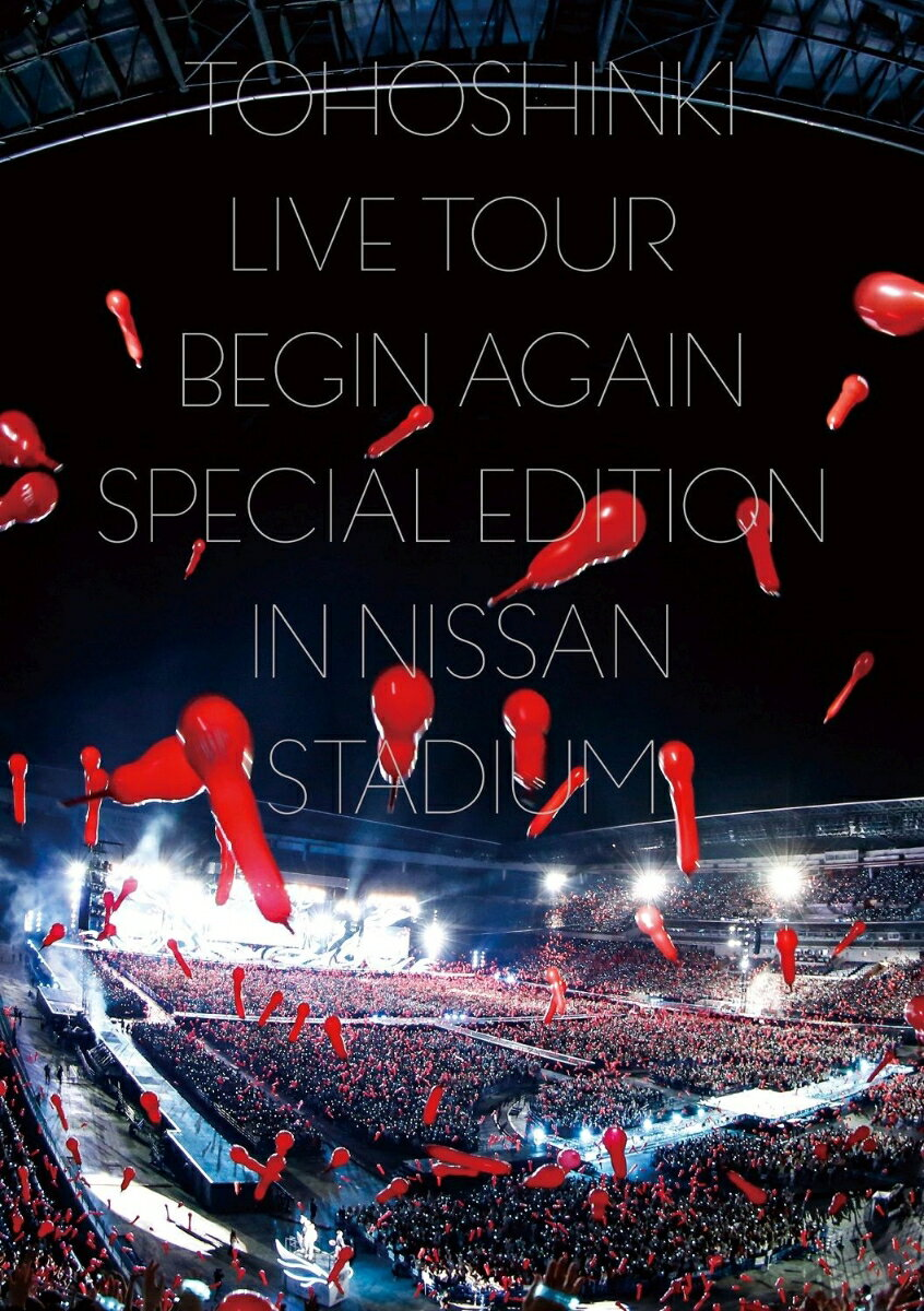 東方神起 LIVE TOUR 〜Begin Again〜 Special Edition in NISSAN STADIUM(DVD3枚組 スマプラ対応)
