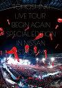 東方神起 LIVE TOUR 〜Begin Again〜 Special Edition in NISSAN STADIUM(DVD3枚組 スマプラ対応) [ 東方神起 ]